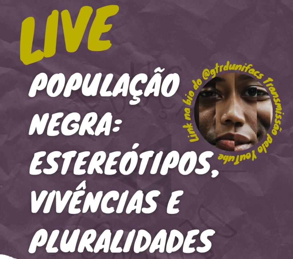 População Negra: estereótipos, vivências e pluralidades é tema da live organizada pelos alunos de Psicologia da Unifacs