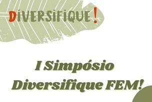I Simpósio Diversifique FEM é realizado por alunos de psciologia da Unifacs